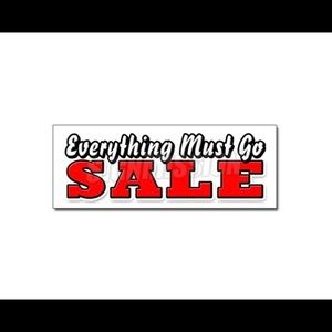 Everything Must Go Sale.